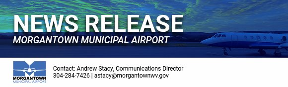 This is a Morgantown Municipal Airport News Release.